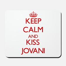 Keep Calm and Kiss Jovani Mousepad