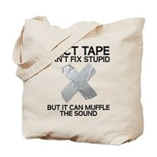 Duct Tape Fix Stupid Muffle The Sound Tote Bag