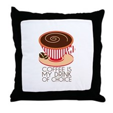 Coffee Is My Drink Of Choice Throw Pillow