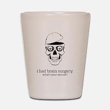 I Had Brain Surgery Shot Glass