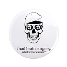 "I Had Brain Surgery 3.5"" Button"