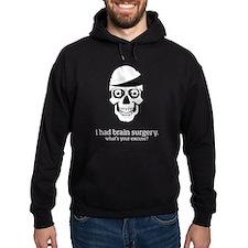 I Had Brain Surgery - dark apparel Hoodie