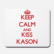 Keep Calm and Kiss Kason Mousepad