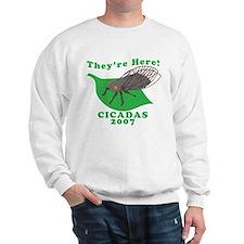 They're Here Cicadas 2007 Sweatshirt