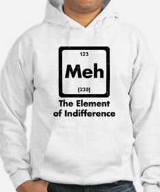 Meh The Element Of Indifference Hoodie