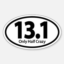 Half Marathon - Only Half Crazy Decal