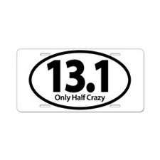 Half Marathon - Only Half Crazy Aluminum License P