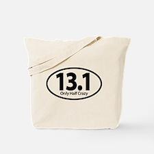 Half Marathon - Only Half Crazy Tote Bag