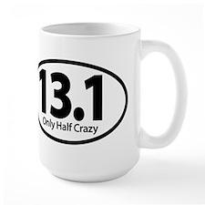 Half Marathon - Only Half Crazy Mugs