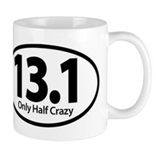 Half Marathon - Only Half Crazy Mugs