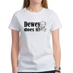 Dewey Does It! Women's T-Shirt
