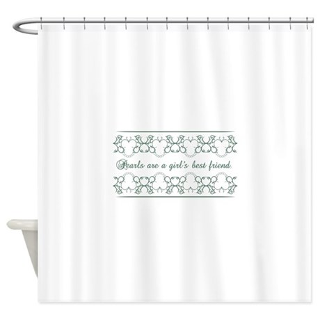 Pearls Are A Girls Best Friend Shower Curtain by Windmill3