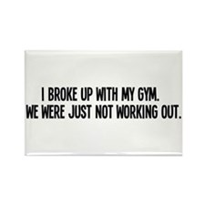 Broke up with my gym Magnets