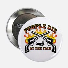"People Die At The Fair 2.25"" Button"