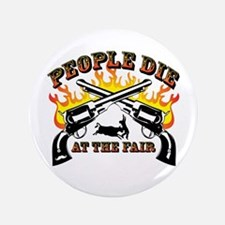"People Die At The Fair 3.5"" Button"