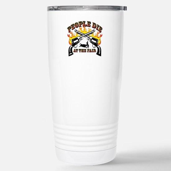 People Die at the Fair Travel Mug