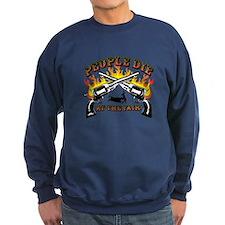 People Die At The Fair Sweatshirt