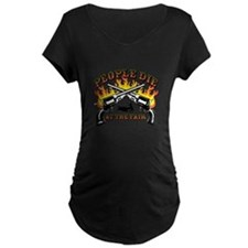 People Die At The Fair Maternity T-Shirt