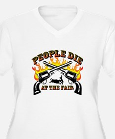 People Die at the Fair Plus Size T-Shirt