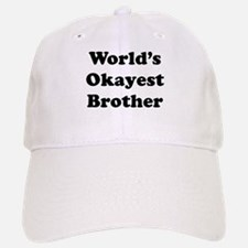Worlds Okayest Brother Baseball Baseball Baseball Cap