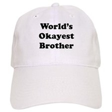 Worlds Okayest Brother Baseball Baseball Cap