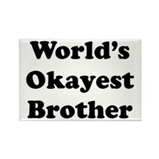 Worlds Okayest Brother Magnets