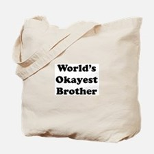Worlds Okayest Brother Tote Bag