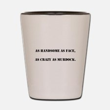 Handsome As Face Shot Glass