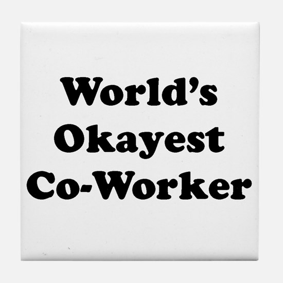 World's Okayest Worker Tile Coaster