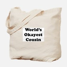 World's Okayest Cousin Tote Bag