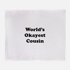 World's Okayest Cousin Throw Blanket