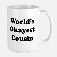 World's Okayest Cousin Mugs