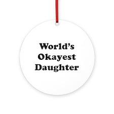 World's Okayest Daughter Ornament (round)