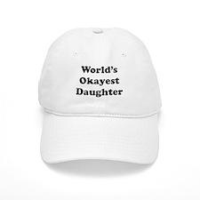 World's Okayest Daughter Baseball Baseball Cap