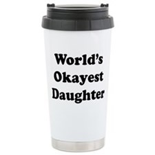 World's Okayest Daughter Travel Mug