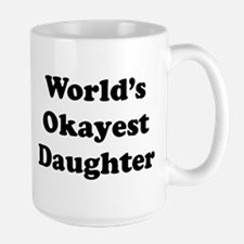 World's Okayest Daughter Mugs