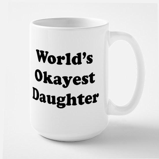 World's Okayest Daughter Mugs