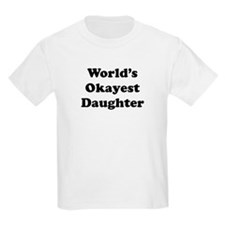 World's Okayest Daughter T-Shirt