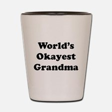 World's Okayest Grandma Shot Glass