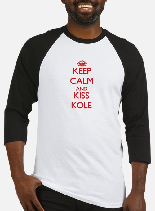 Keep Calm and Kiss Kole Baseball Jersey