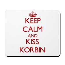 Keep Calm and Kiss Korbin Mousepad