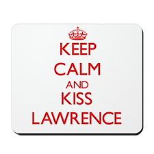 Keep Calm and Kiss Lawrence Mousepad