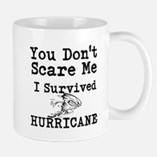 You Dont Scare Me I Survived Hurricane Mugs