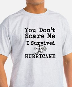 You Dont Scare Me I Survived Hurricane T-Shirt