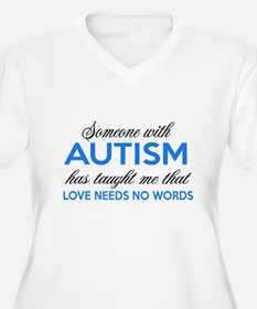Someone with Autism Plus Size T-Shirt