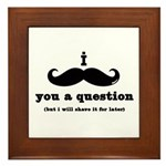 i mustache you a question Framed Tile