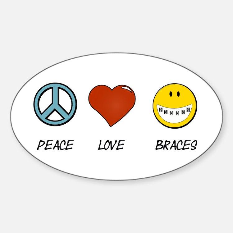 Peace.Love.Braces Decal