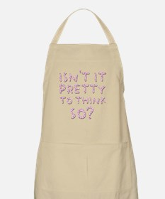 Isn't it Pretty to Think So? Apron