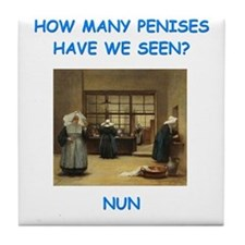 sick nun joke Tile Coaster