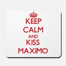 Keep Calm and Kiss Maximo Mousepad